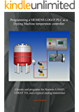 Programming a SIEMENS LOGO PLC as a Dyeing machine temperature controller (English Edition)