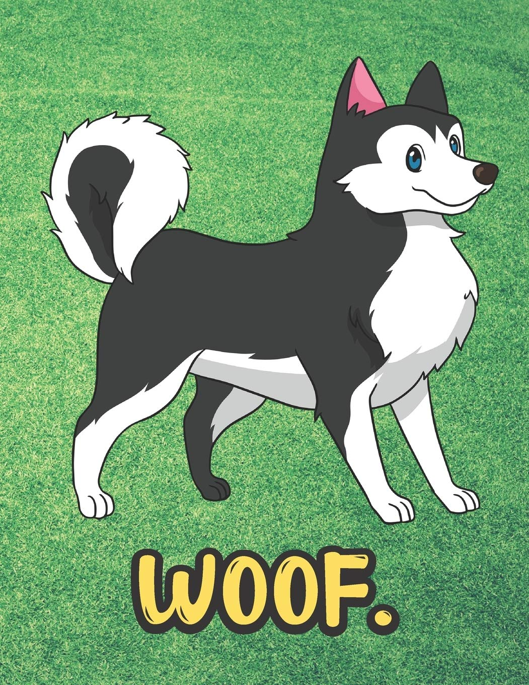 Woof Adorable Husky Malamute Pug Puppy Dog Notebook With Green Grass Background Design And Barking Noise Cover Perfect Journal For Pet And Dog Lovers Of All Ages Publishing Joanna H Peterson 9781701902084 Life with malamutes don't woof. amazon com
