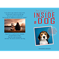 The Sensory World Inside a Dog: Discover why dogs are sensitive to emotions, gaze and body language (English Edition)
