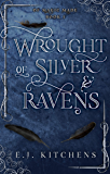 Wrought of Silver and Ravens (Of Magic Made Book 1)