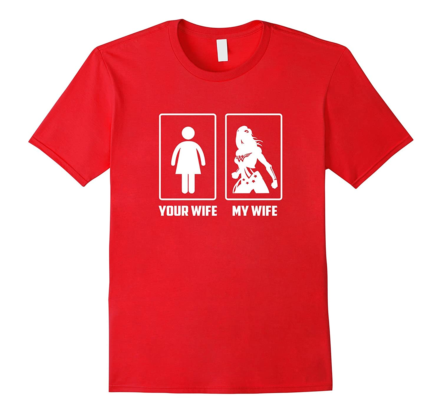 Your Wife My Wife Shirt - He Sent My Wife Funny Tee T-Shirt-TH
