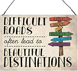 Uptell Difficult Roads Often Lead to Beautiful Destinations Inspirational Wall Quote Plaque Metal Sign 8x12 inch
