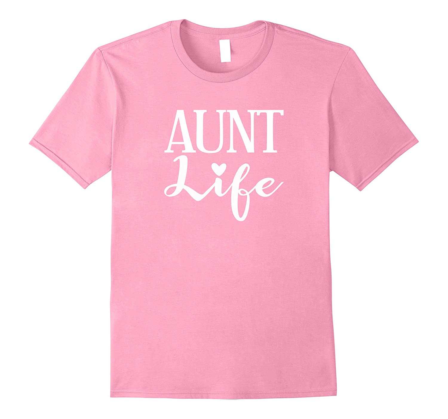 Aunt Life Tshirt Mothers Day Birthday Gift Idea PL