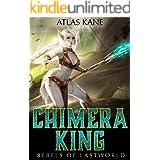 Chimera King 1: Rebels of Last World (A LitRPG Adventure)