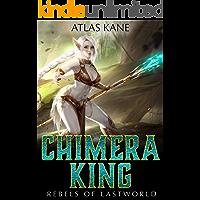 Chimera King 1: Rebels of Last World (A Harem LitRPG Adventure)