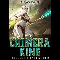 Chimera King 1: Rebels of Last World (A Harem LitRPG Adventure) (English Edition)