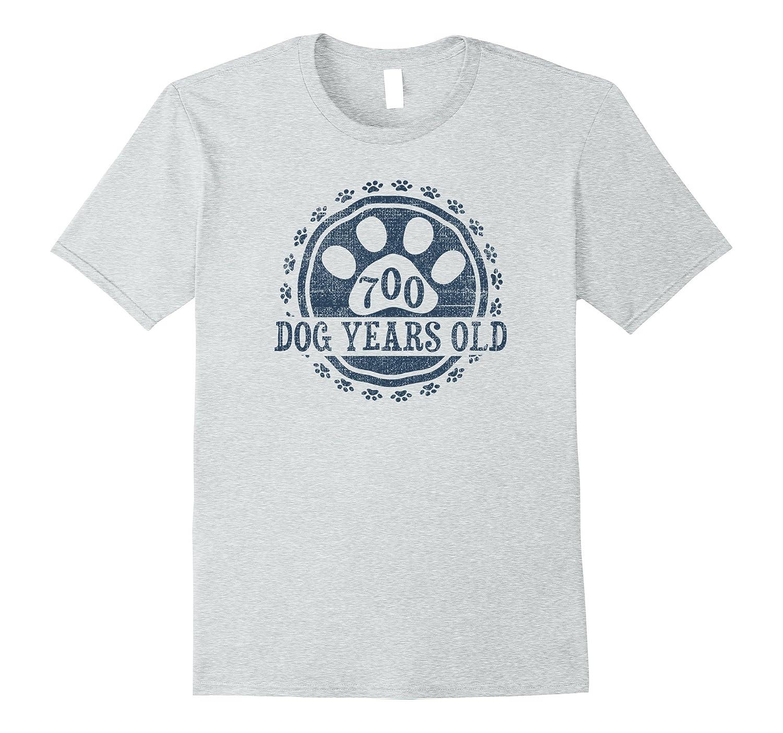 700 Dog Year Old 100 Human Yrs 100th Birthday Gift Shirt PL