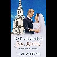 No Fue Invitada a la Boda (Un Romance