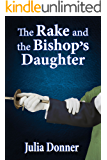 THE RAKE AND THE BISHOP'S DAUGHTER (The Friendship Series Book 3)