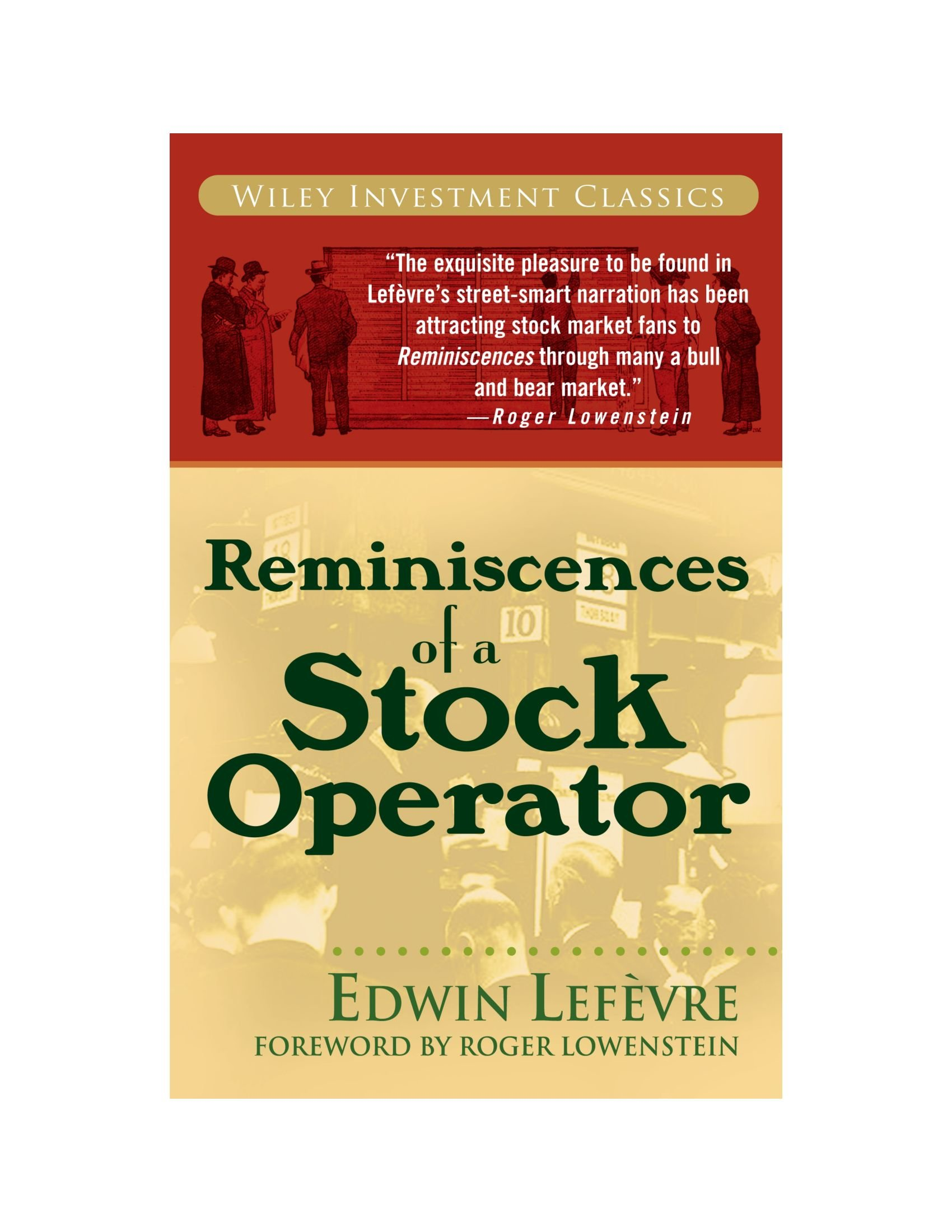 Reminiscences of a Stock Operator (Wiley Investment Classics): Edwin ...