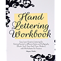 Hand Lettering Workbook: Easy Learn Creative Lettering for  Getting Started in different Styles and Calligraphy (Brush, Serif, Sans Serif, Faux, Modern) with Worksheets for Practice (English Edition)
