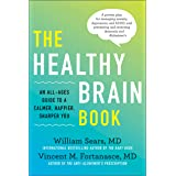 The Healthy Brain Book: An All-Ages Guide to a Calmer, Happier, Sharper You: A proven plan for managing anxiety, depression,