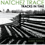Natchez Trace: Tracks in Time