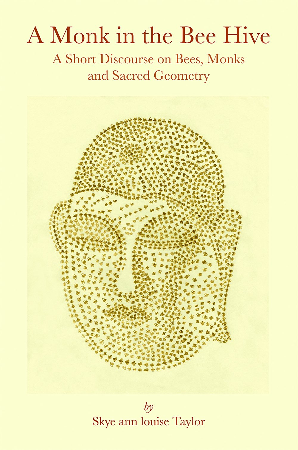 Read Online A Monk in the Bee Hive: A Short Discourse on Bees, Monks and Sacred Geometry pdf