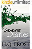 Immure Diaries Part III