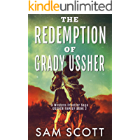 The Redemption of Grady Ussher: A Western Frontier Saga (Ussher Family Book 2)