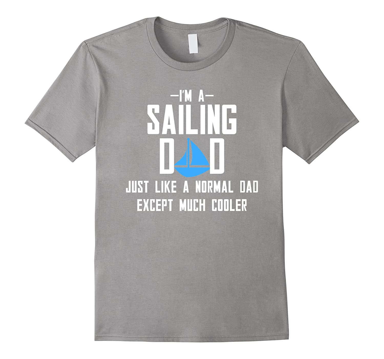 9f8e475d Sailing T Shirt.Im A Sailing Dad T Shirt-Art – Artvinatee