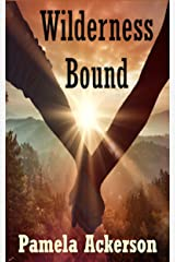 Wilderness Bound (The Wilderness Series Book 3) Kindle Edition