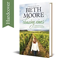 Chasing Vines: Finding Your Way to an Immensely Fruitful Life (Hardcover) – By Beth Moore – Spiritual Guidance for a Life that Matters