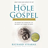 The Hole in Our Gospel, Special Edition: What Does God Expect of Us? The Answer That Changed My Life and Might Just Change the World