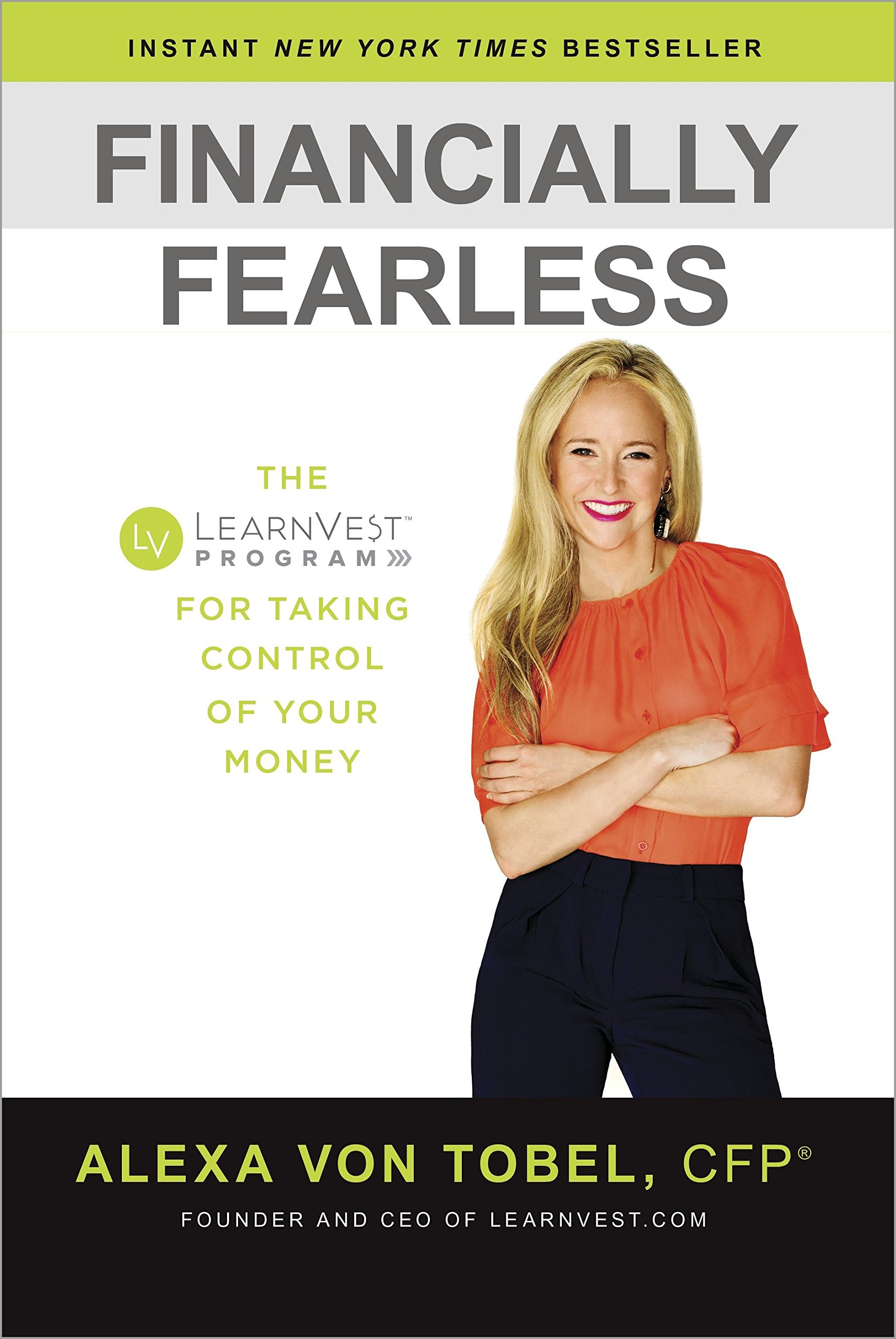 1997b4fc553c1e Financially Fearless  The LearnVest Program for Taking Control of Your  Money Hardcover – December 31