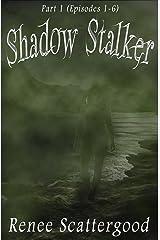 Shadow Stalker Part 1 (Episodes 1 - 6) (Shadow Stalker Bundles) Kindle Edition