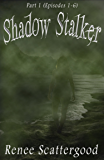 Shadow Stalker Part 1 (Episodes 1 - 6) (Shadow Stalker Bundles)