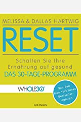 RESET: Schalten Sie Ihre Ernährung auf gesund - Das 30-Tage-Programm - Von den New York Times Bestsellerautoren (German Edition) Kindle Edition