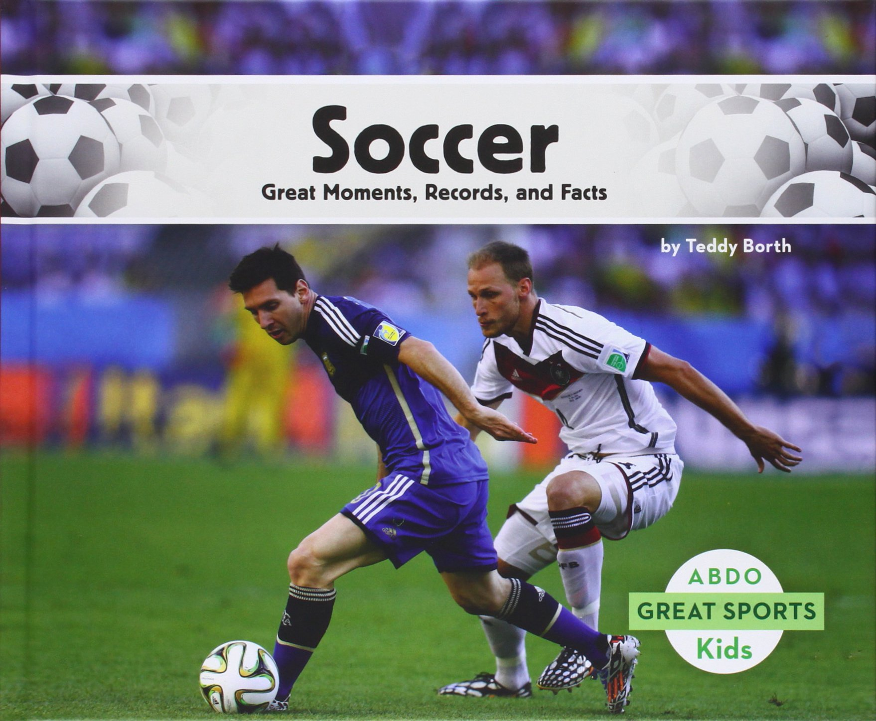 Soccer: Great Moments, Records, and Facts (Great Sports)