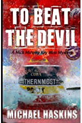 To Beat the Devil: A Mick Murphy Key West Mystery (A Mick Murphy Key West Series Book 5) Kindle Edition