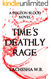 Time's Deathly Rage (Deglon Blood Book 3)