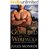 Guarded By The Werewolf: An MM Non-MPreg Shifter Romance (Werewolf Protectors)