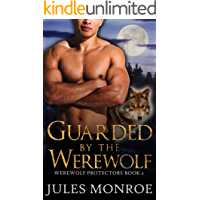Guarded By The Werewolf: An MM Non-MPreg Shifter Romance (Werewolf Protectors) book cover