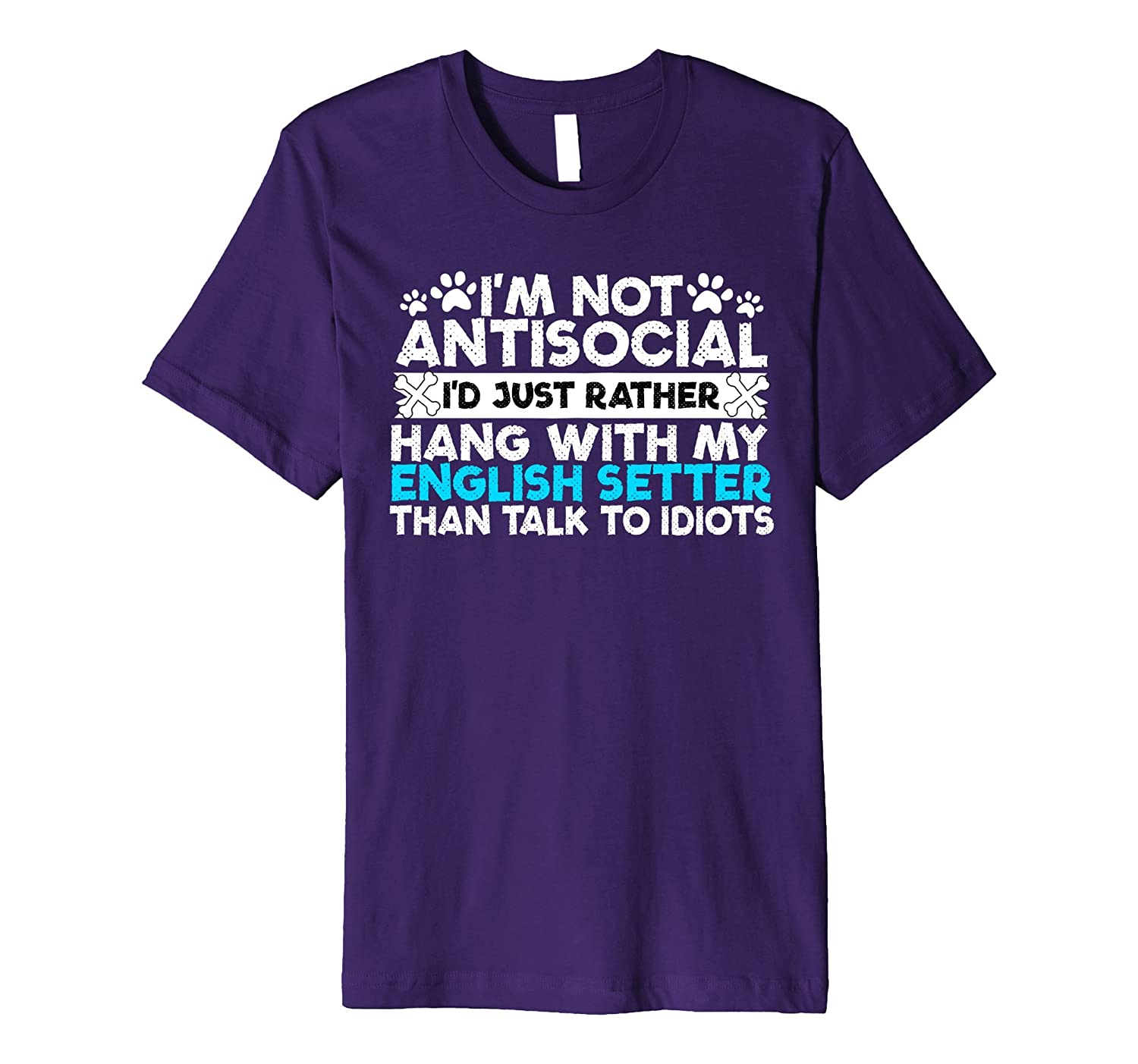 I would rather hang with my ENGLISH SETTER shirt-ah my shirt one gift
