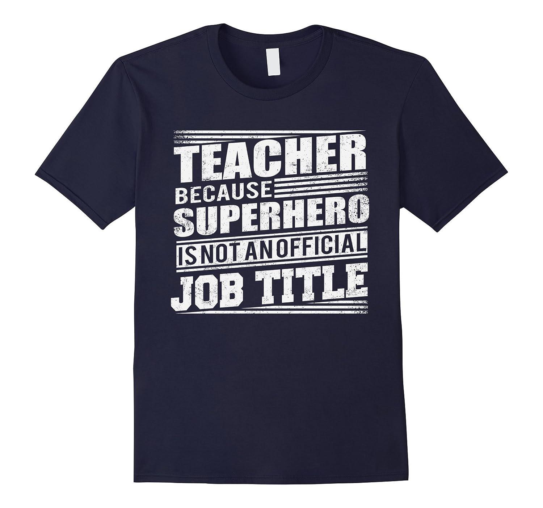 Teacher T-shirt Because Superhero Is Not An Official Job-Vaci