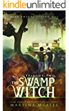 The Swamp Witch: Dead Things Season One: Episode Two