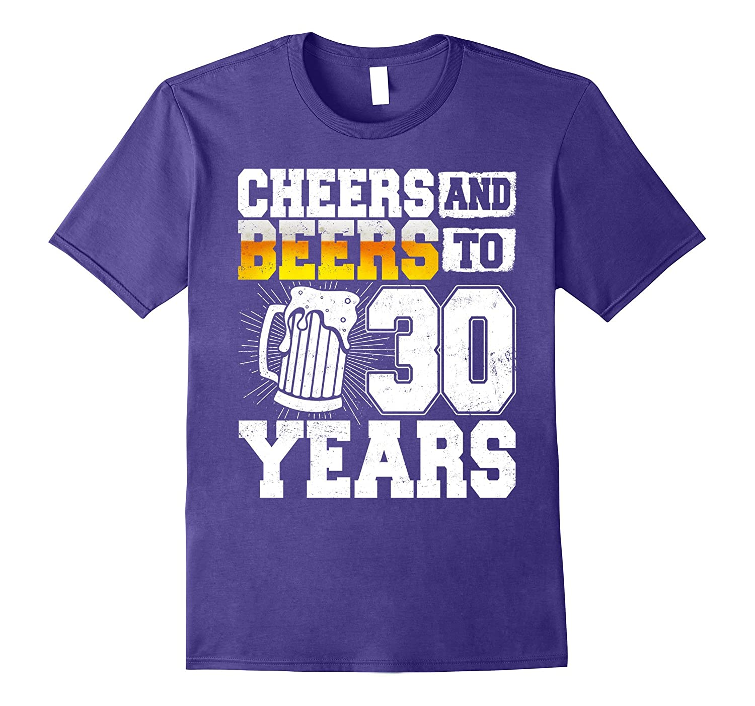 830d6a2257 Cheers And Beers To 30 Years T-Shirt 30th Birthday-CL – Colamaga