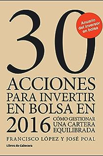 30 acciones para invertir en bolsa en 2016: Cómo gestionar una cartera equilibrada (Inversión