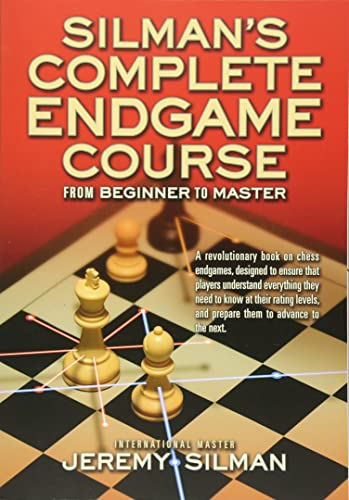 Silmans Complete Endgame Course: From Beginner to Master