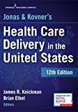 Jonas and Kovner's Health Care Delivery in the United States 12ed