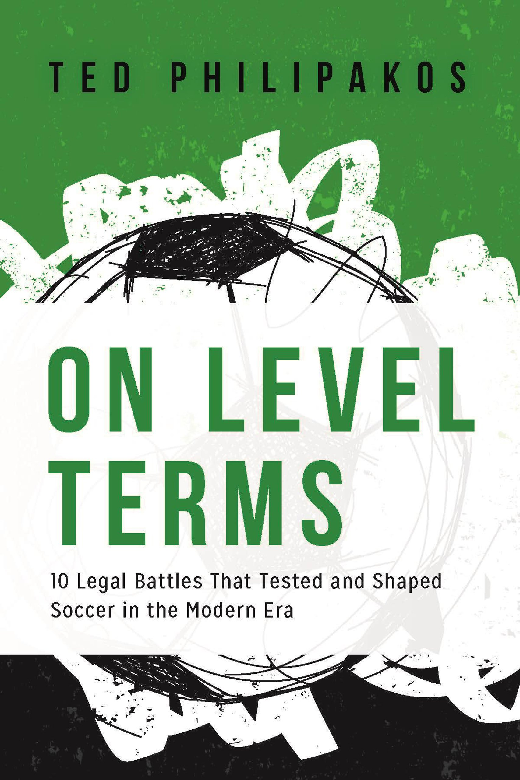 On Level Terms: 10 Legal Battles that Tested and Shaped Soccer in the Modern Era pdf
