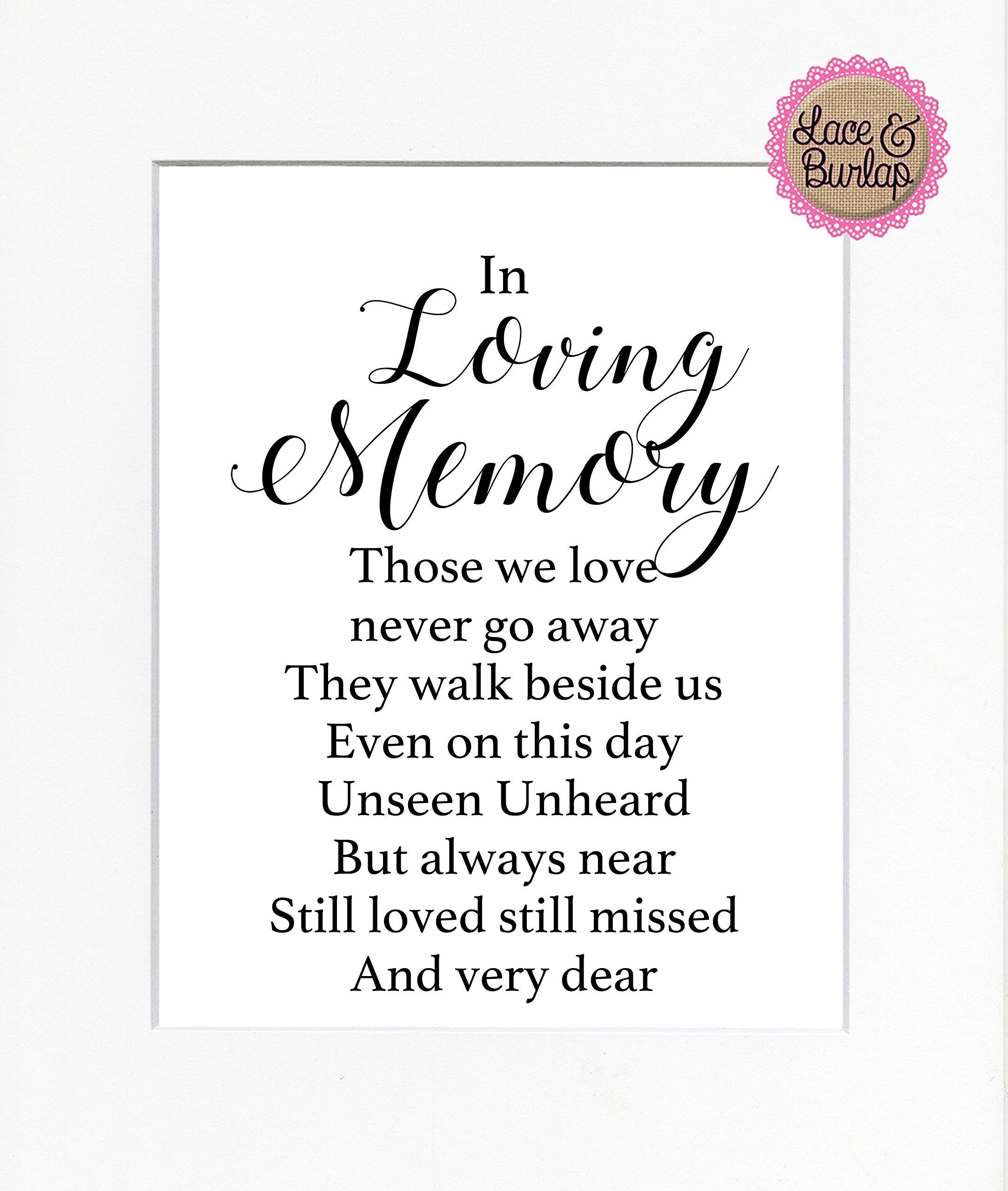 8x10 UNFRAMED PRINT In Loving Memory Those we Love Don't Go Away They Walk Beside us Every Day/Print Sign UNFRAMED/Quote Poem Memorial Remembrance Wedding or Home Sign In Loving Memory Wall Décor