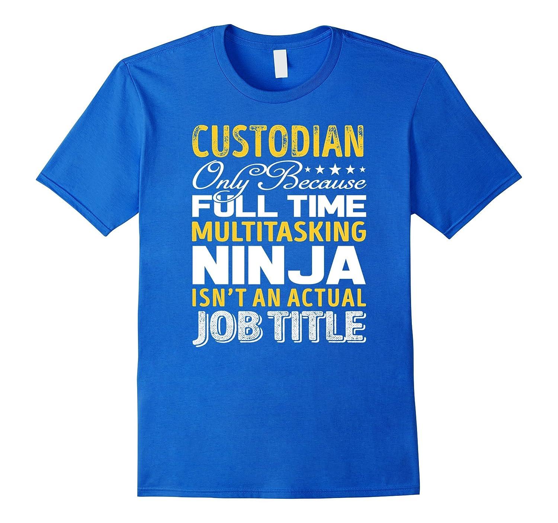 Custodian Is Not An Actual Job Title TShirt