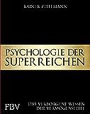 Psychologie der Superreichen: Das verborgene Wissen der Vermögenselite