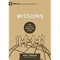 Missions: How the Local Church Goes Global (9Marks: Building Healthy Churches)