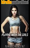 PLAYING WITH THE GIRLS (Crossdressing, Feminization) (English Edition)
