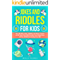 Jokes and Riddles for Kids: The 200 Best Jokes, Riddles and Brain Teasers of All Time That Will Provide Your Daily Dose of Fun WHILE Increasing Your IQ! (Holiday Game Book Gift Ideas 6)