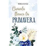 Cuando florece la primavera (Spanish Edition)