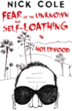 Fear of the Unknown and Self-Loathing in Hollywood