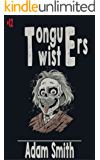 Tongue Twister (+300 funny, tricky, tough tongue-twisters for Kids and Adults)